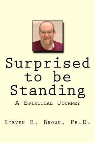 9781456521691: Surprised to be Standing: A Spiritual Journey