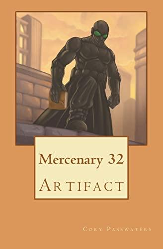 Mercenary 32: Artifact: Cory Passwaters