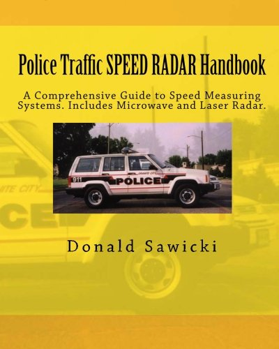 Police Traffic SPEED RADAR Handbook: A Comprehensive Guide to Speed Measuring Systems. Includes ...