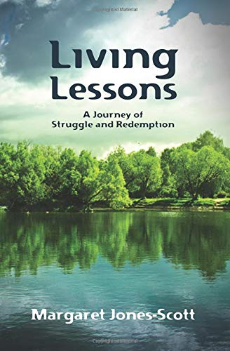 Living Lessons: A Journey of Struggle and Redemption: Margaret Jones-Scott