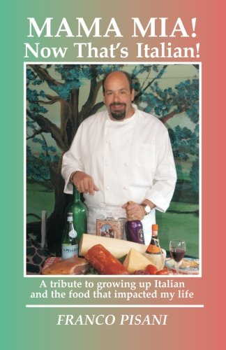 Mama Mia! Now That's Italian: A tribute to growing up Italian and the food that impacted my ...