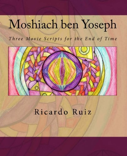 9781456524944: Moshiach ben Yoseph: Three Movie Scripts for the End of Time