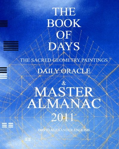 9781456526078: THE BOOK OF DAYS: The Sacred Geometry Paintings Daily Oracle & Master Almanac 2011
