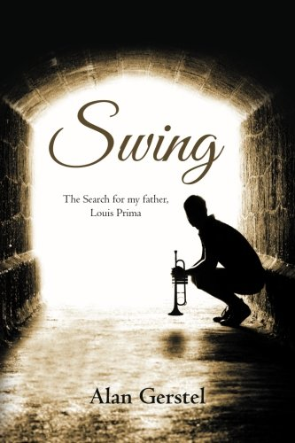 9781456527556: Swing: The Search for my father, Louis Prima