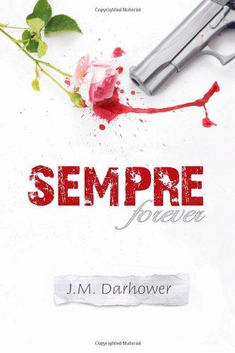 Sempre (Forever): J M Darhower