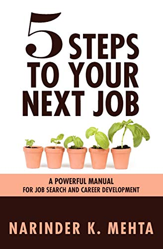 9781456528140: Five Steps to Your Next Job: A Powerful Manual for Job Search and Career Development