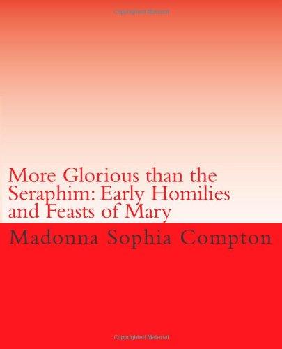 More Glorious Than the Seraphim: Early Homilies: Compton, Madonna Sophia