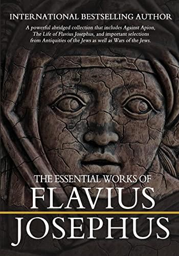 9781456531232: The Essential Works of Flavius Josephus: Abridged