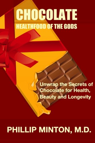 9781456532376: Chocolate: Healthfood of the Gods: Unwrap the Secrets of Chocolate for Health, Beauty, and Longevity