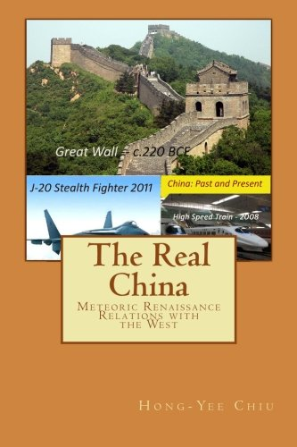 9781456533649: The Real China: Meteoric Renaissance - Relations with the West