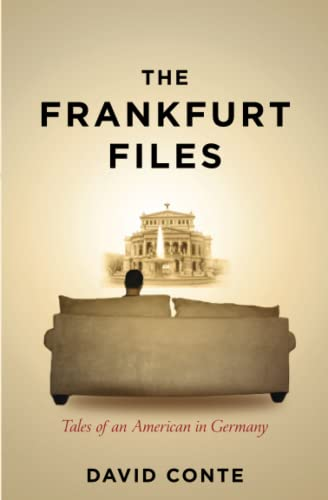9781456536589: The Frankfurt Files: Tales of an American in Germany