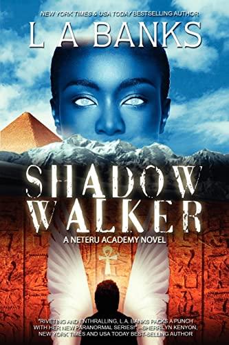 Shadow Walker: Neteru Academy Books: L.A. Banks