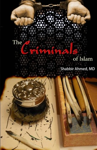 The Criminals of Islam: Shabbir Ahmed MD