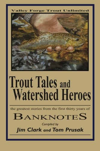 9781456538743: Trout Tales and Watershed Heroes: the greatest stories from the first thirty years of BANKNOTES