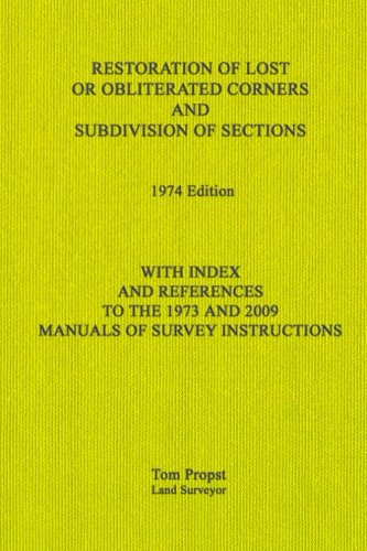 9781456539368: Restoration of Lost or Obliterated Corners and Subdivision of Sections: With Index and references to the 1973 and 2009 Manuals of Survey Instructions