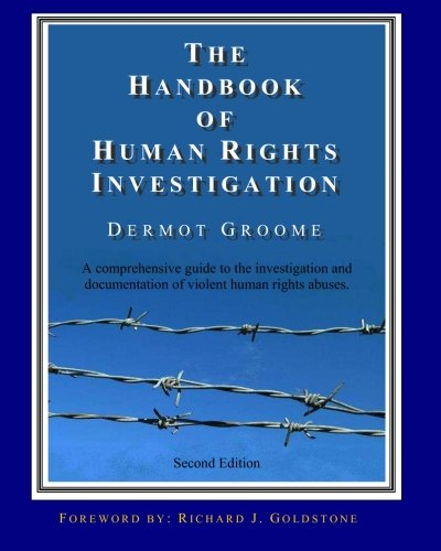 The Handbook of Human Rights Investigation 2nd Edition: A comprehensive guide to the investigation ...