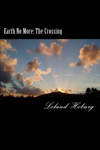 9781456542795: Earth No More: Book 1-The Crossing