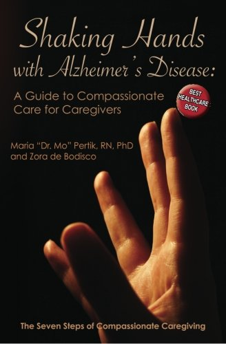 9781456546984: Shaking Hands with Alzheimers Disease: A Guide to Compassionate Care for Caregivers: The Seven Steps of Compassionate Caregiving