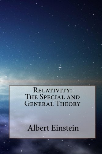 Relativity: The Special and General Theory (Paperback): Albert Einstein
