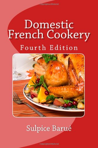 9781456549367: Domestic French Cookery (Fourth Edition)