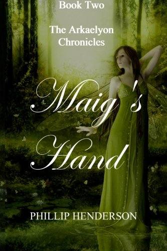9781456550936: Maig's Hand: Book Two of The Arkaelyon Chronicles