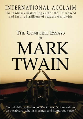 9781456551131: The Complete Essays of Mark Twain