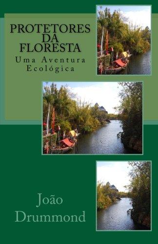 9781456553296: Protetores da Floresta: Uma Aventura Ecológica (Volume 1) (Portuguese Edition)