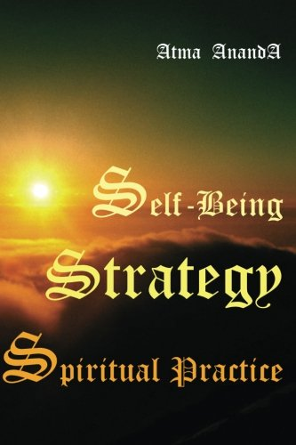 9781456556761: Self-Being Strategy: Spiritual Practice