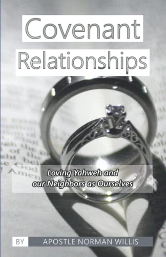 Covenant Relationships: Norman B Willis