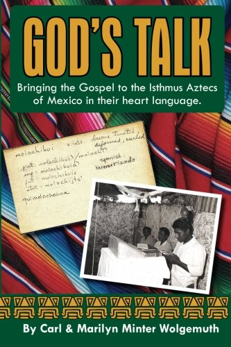 9781456560829: God's Talk: Bringing the Gospel to the Isthmus Aztecs of Mexico in their heart language.