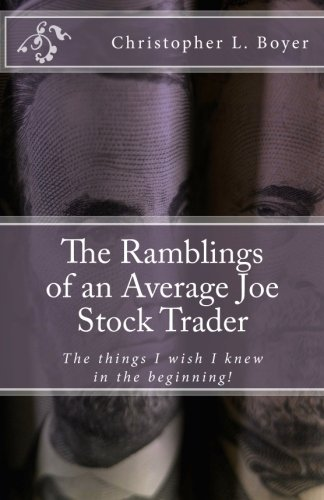 9781456561352: The Ramblings of an Average Joe Stock Trader: The things I wish I knew in the beginning!