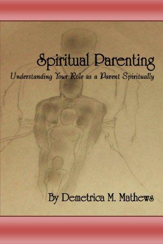 9781456562274: Spiritual Parenting: Understanding your role as a parent spiritually