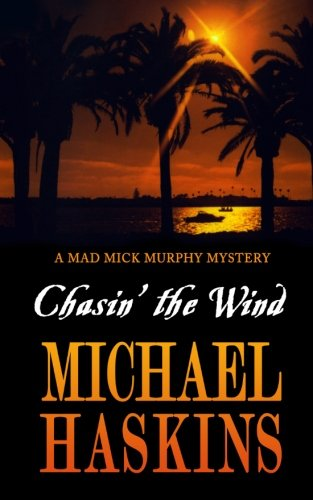 9781456562328: Chasin' the Wind: Mick Murphy Key West Mystery