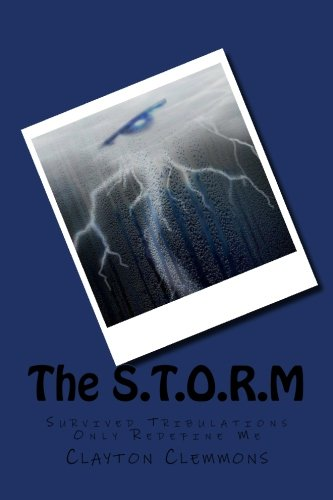 9781456564599: The S.T.O.R.M: Survived Tribulations Only Redefine Me