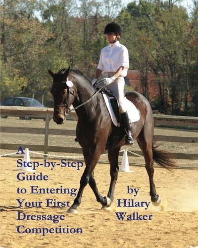 A Step-by-Step Guide to Entering Your First Dressage Competition: Hilary Walker