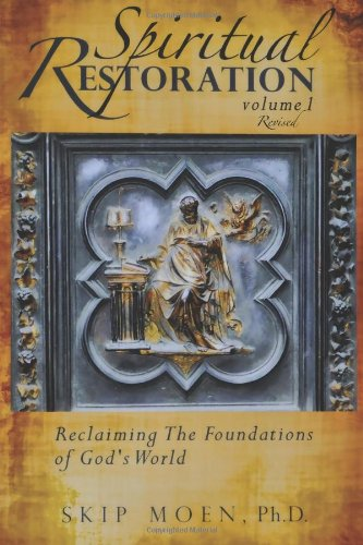 9781456567927: Spiritual Restoration, Vol. 1 revised: Reclaiming the Foundations of God's World