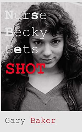 9781456567934: Nurse Becky Gets Shot