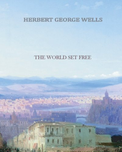 9781456569747: The World Set Free