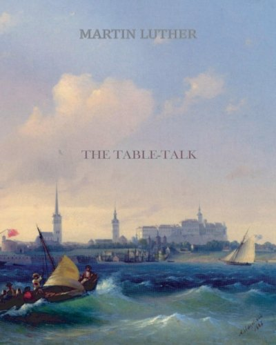The Table Talk (1456569899) by Martin Luther
