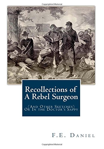 9781456571023: Recollections of A Rebel Surgeon: (And Other Sketches) Or In the Doctor's Sappy