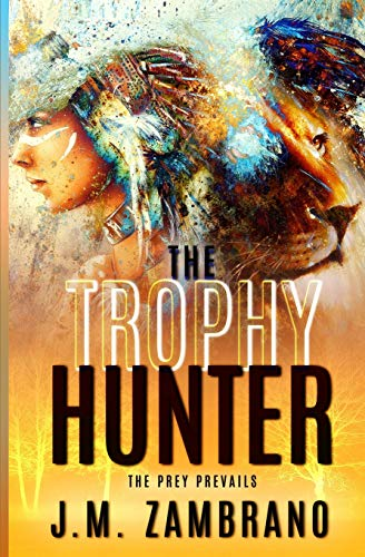 9781456573096: The Trophy Hunter: When big game isn't a big enough thrill...