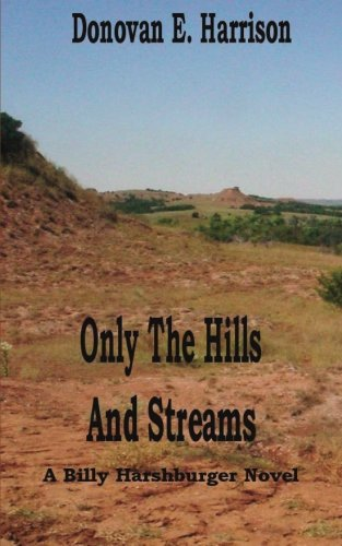 9781456573287: Only the Hills and Streams