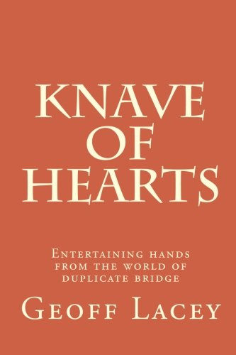 Knave of Hearts: Entertaining hands from the world of duplicate bridge: Lacey, Mr Geoff