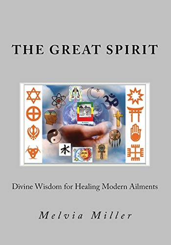 9781456575489: The Great Spirit: Divine Wisdom for Healing Modern Ailments