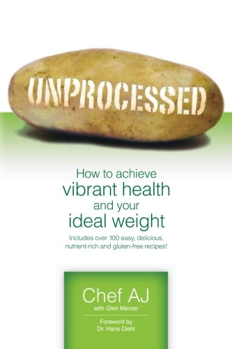 9781456576097: Unprocessed: How to achieve vibrant health and your ideal weight.