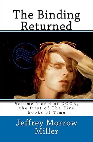 Door, Vol. 1: The Binding Returned (Time, Book 1): Jeffrey Morrow Miller