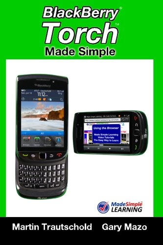 9781456576431: BlackBerry Torch Made Simple: For the BlackBerry Torch 9800 Series Smartphones (Made Simple Learning)