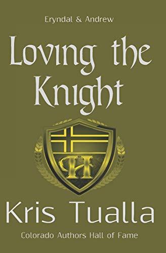 9781456577254: Loving the Knight: The Hansen Series: Eryndal & Andrew (Volume 8)