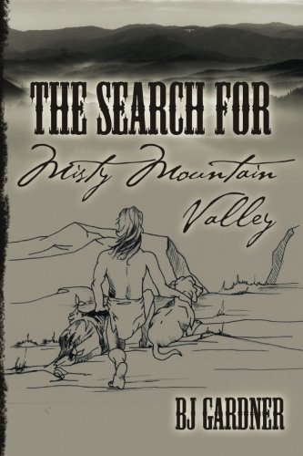The Search for Misty Mountain Valley: Gardner, Bj