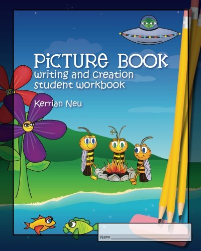 9781456581510: Picture Book Writing and Creation - Student Workbook: A companion to Picture Book Writing and Creation